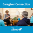 Caregiver Connection To Begin In January 2015