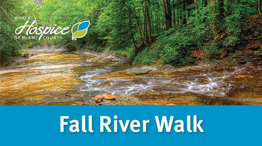 Ohio's Hospice Of Miami County To Host Fall River Walk Memorial On Sept. 29